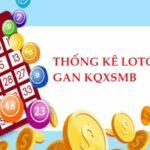 Thống kê loto gan KQXSMB 31/3/2021 hôm nay