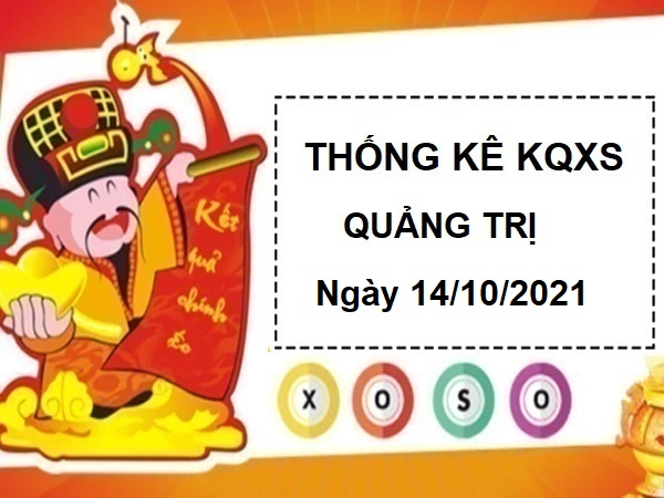 Vài nét thống kê xổ số Quảng Trị ngày 14/10/2021 hôm nay thứ 5